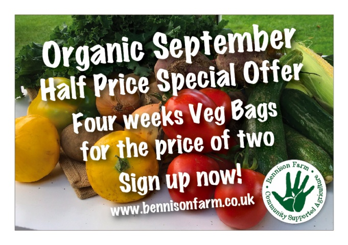 Organic September 2017. Half price special offer on four week trial of Bennison Farm veg bags.